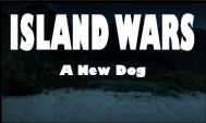 Island Wars; A New Dog