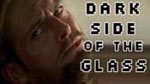 Dark Side of the Glass