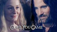 Glad You Came || Eowyn/Aragorn