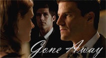 Gone Away || Jack/Brennan/Booth