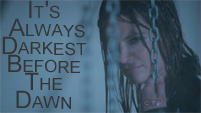 It's Always Darkest Before The Dawn || Kate Beckett