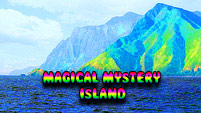 Magical Mystery Island