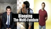 Blooping The Multi-Fandom