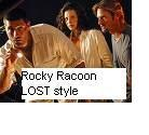 Rocky Racoon LOST style