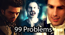99 Problems [Multi-Movies -- Vampires]