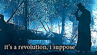 It's a revolution, I suppose. [Abraham Lincoln Vampire Hunter]