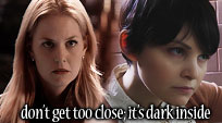 don't get too close; it's dark inside [once upon a time]