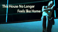 This House No Longer Feels Like Home