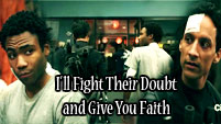 I'll Fight Their Doubt and Give You Faith (Troy/Abed)