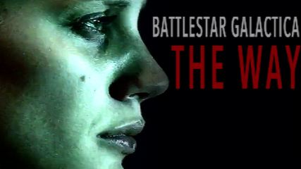 Battlestar Galactica-The Way