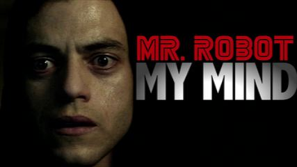 Mr. Robot-My Mind