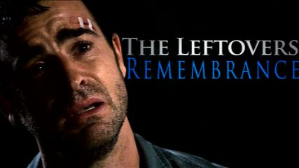 The Leftovers-Remembrance