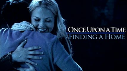 Once Upon a Time-Finding a Home