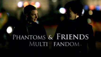 Multifandom-Phantoms & Friends