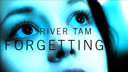 River Tam-Forgetting