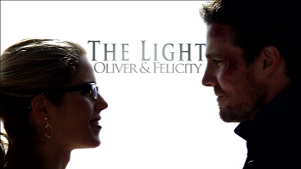 Arrow-Oliver & Felicity-The Light