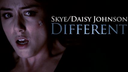 Skye/Daisy Johnson-Different