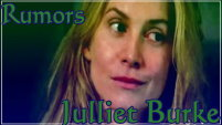 Juliet Burke: Rumors