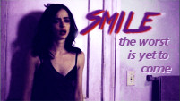 SMILE, the worst is yet to come (Jessica Jones)
