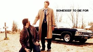 Supernatural || Somebody to die for