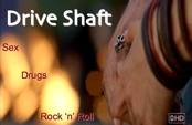 Drive Shaft: Sex Drugs & Rock 'n' Roll