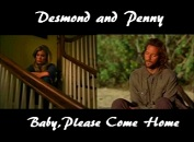 Desmond and Penny-Baby Please Come Home