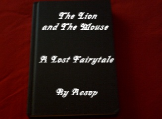 The Lion and The Mouse-A Lost Fairytale