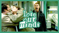 SPN//lose our minds