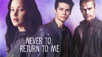 Never to Return to Me || Thomas/Katniss/Four