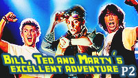 Bill, Ted and Marty's Excellent Adventure Part 2 || Crossover