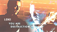 You are Destruction || Loki
