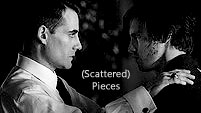 (Scattered) Pieces || Peter+Nathan