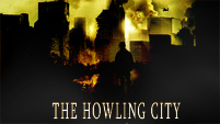 The Howling City || Opening Credits