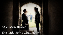 Not With Haste - The Lady & The Chauffeur
