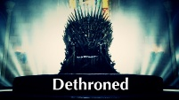 Dethroned