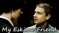 My Eskimo Friend - Sherlock & John