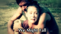 We Might Fall - Carol/Daryl