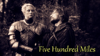 Five Hundred Miles - Jaime/Brienne
