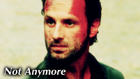 Not Anymore - Rick Grimes