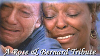 A Rose and Bernard Tribute