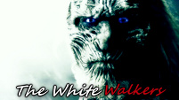 The White Walkers - Game Of Thrones