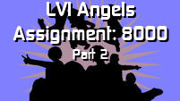 LVI Angels - Assignment: 8000, Part 2