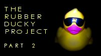 The Rubber Ducky Project part 2