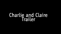 Charlie/Claire trailer