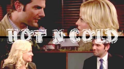 Hot N Cold (Ben/Leslie)