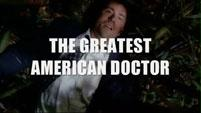 The Greatest American Doctor