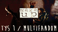 Multifandom - Wake Up