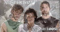 Amsterdam: Cut Me Loose