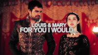 Louis Conde & Mary Stuart | For you I would...
