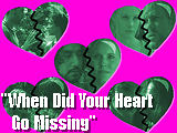 When Did Your Heart Go Missing